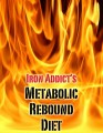 Iron Addict's Metabolic Rebound Diet  
